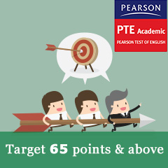 Target 65 points and above in PTE