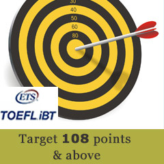 Target 108 points and above in TOEFL